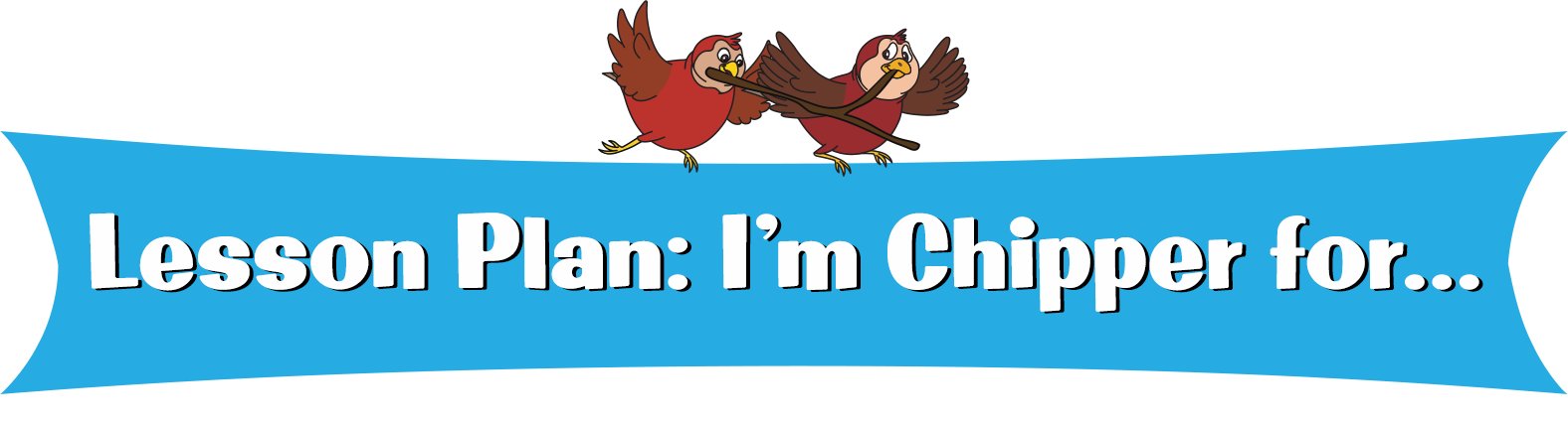 I'm-Chipper-for-Lesson-Plan-Banner